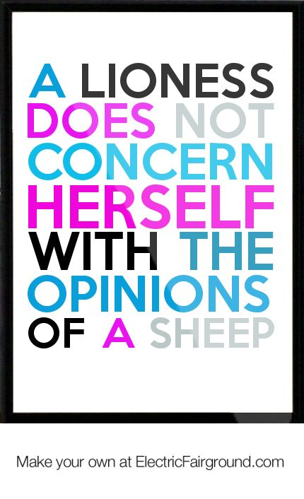 a lioness does not concern herself with the opinions of a sheep Framed Quote