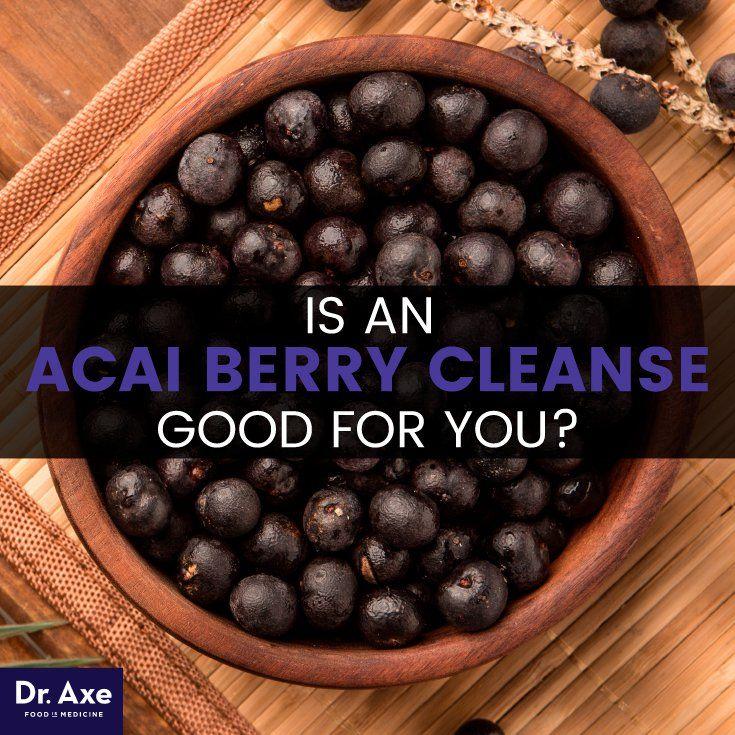Acai berry cleanse - Dr. Axe http://www.draxe.com #health #holistic #natural #diy