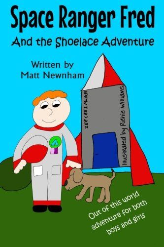 Space Ranger Fred and The Shoelace Adventure by Matthew N... https://www.amazon.com/dp/1522843418/ref=cm_sw_r_pi_dp_x_B4lgybSZ817M9