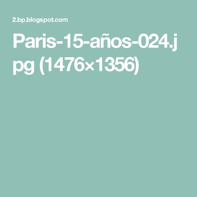 Paris-15-años-024.jpg (1476×1356)