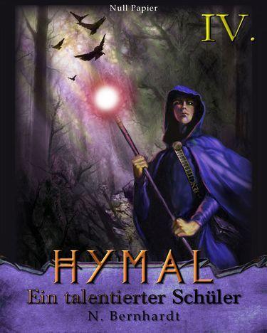 N. Bernhardt: Der Hexer von Hymal Buch IV - Ein talentierter Schüler