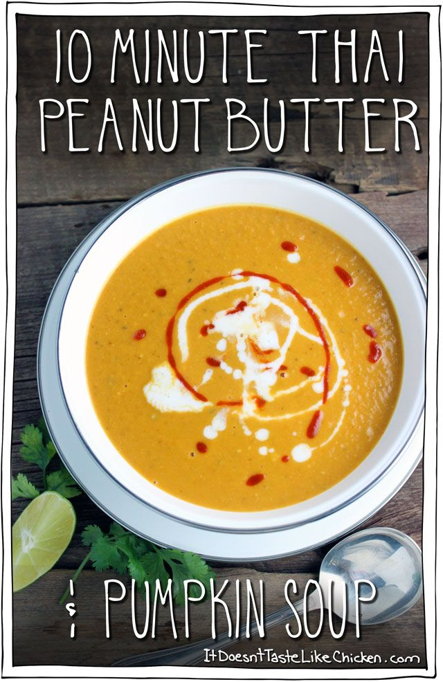 10 Minute Thai Peanut Butter & Pumpkin Soup! No really, this takes just 10 minutes to make. It is so creamy and satisfying. Perfect recipe for chilly days.