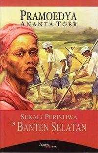 Sekali Peristiwa di Banten Selatan, karya Pramoedya Ananta Toer