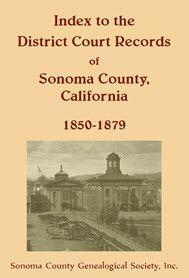 Index to the District Court Records of Sonoma County, California: 1850-1879