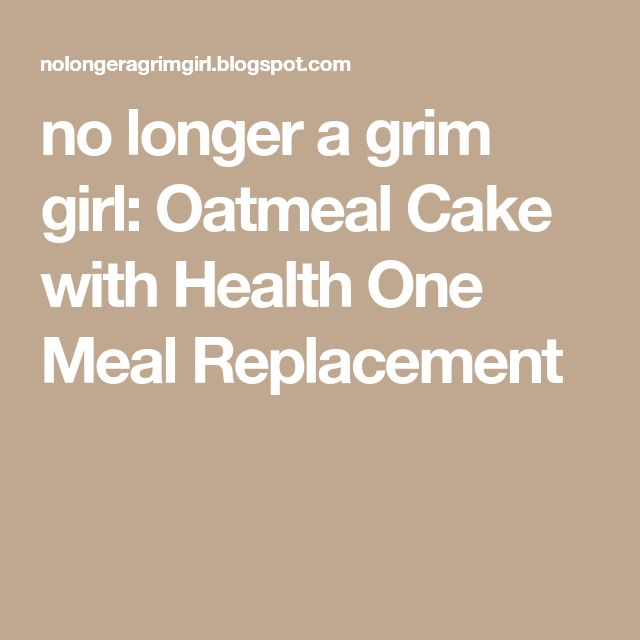no longer a grim girl: Oatmeal Cake with Health One Meal Replacement