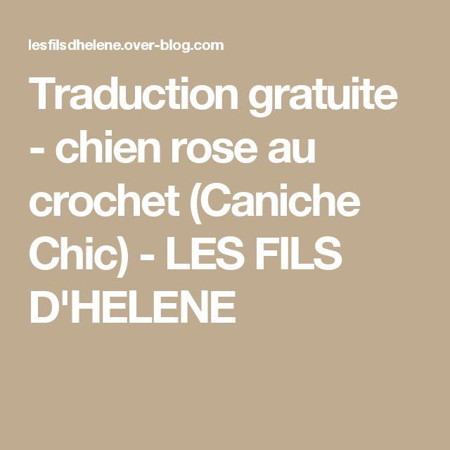 Traduction gratuite - chien rose au crochet (Caniche Chic) - LES FILS D'HELENE