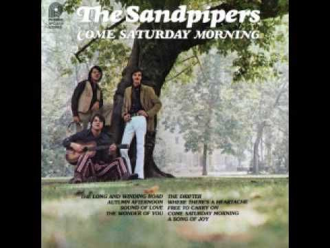 "Come Saturday Morning - The Sandpipers ~ ""Come Saturday morning; 