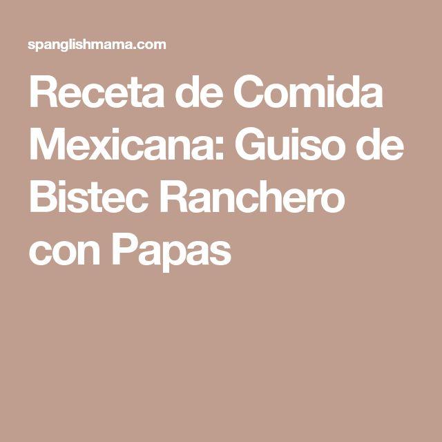 Receta de Comida Mexicana: Guiso de Bistec Ranchero con Papas