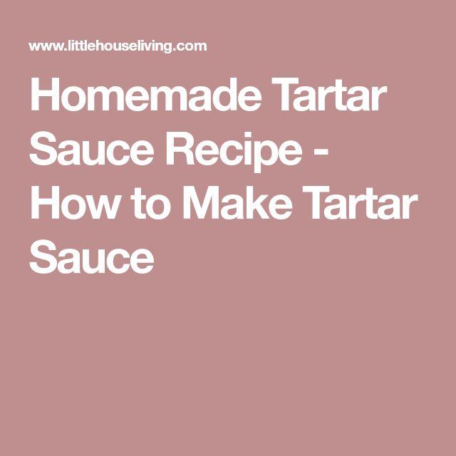 Homemade Tartar Sauce Recipe - How to Make Tartar Sauce