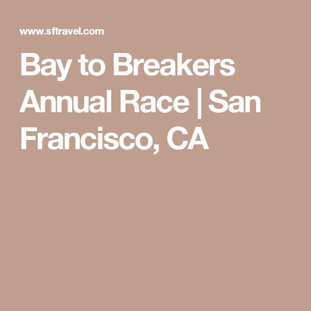 Bay to Breakers Annual Race   San Francisco, CA