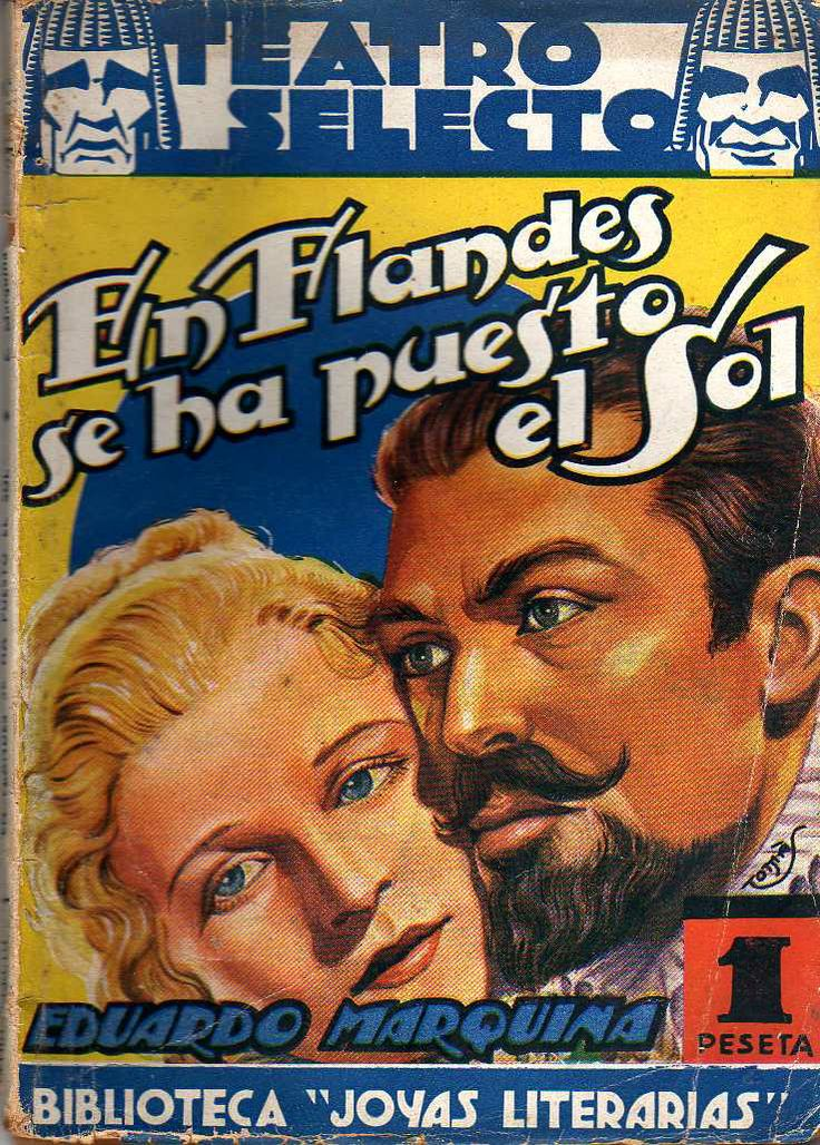 TEATRO SELECTO N.28 - EN FLANDES SE HA PUESTO EL SOL - Eduardo Marquina