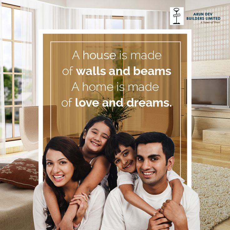 Quote Of The Day A House is made of Walls and beams. A Home is made of Love and dreams.  Stay together, Stay Happy.