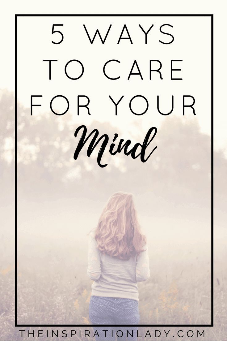Here are 5 ways to care for your mind and keep your mind healthy!