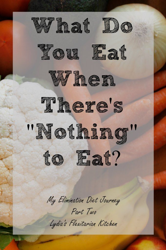 "What do you eat when there's ""nothing"" to eat on your diet? ~ My Elimination Diet Journey ~ Lydia's Flexitarian Kitchen"