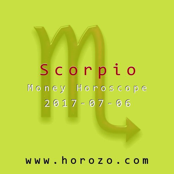 Scorpio Money horoscope for 2017-07-06: You have the confidence of two: but the power of maybe a quarter. That kind of equation tends to turn confidence into bluster if you're not careful. Put a lid on your ego for now and know your day will come..scorpio