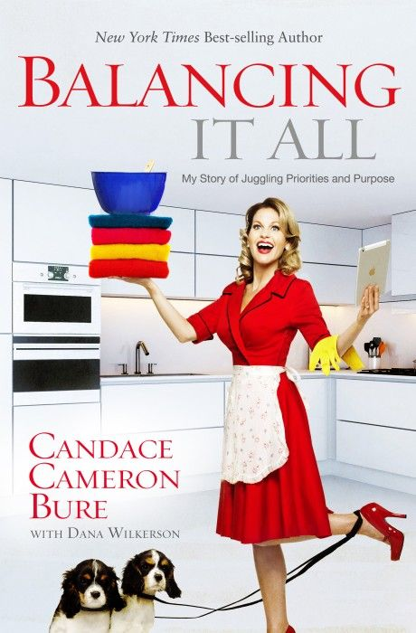 candace cameron bure  books | Balancing It All by Candace Cameron Bure book