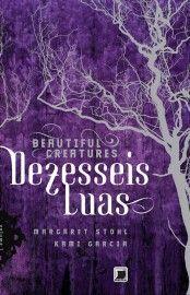Baixar Livro Dezesseis Luas - Beautiful Creatures Vol 1 - Kami Garcia em PDF, ePub e Mobi