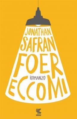 """""""Eccomi"""", la ricerca della felicità secondo Jonathan Safran Foer"""
