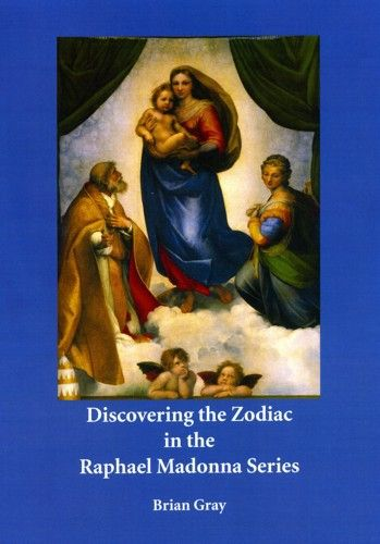 Discovering the Zodiac in the Raphael Madonna Series by Brian Gray