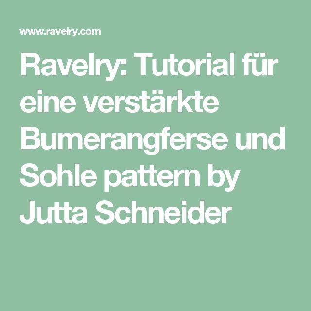 Ravelry: Tutorial für eine verstärkte Bumerangferse und Sohle pattern by Jutta Schneider