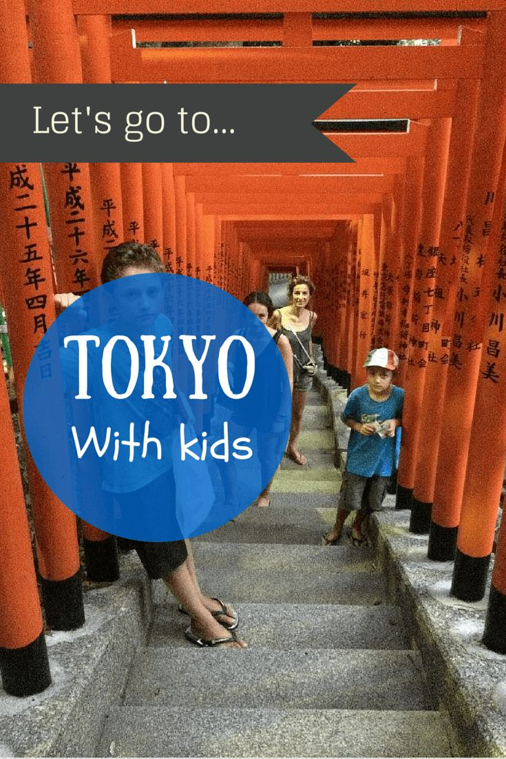 Family-guide for Tokyo: great spots, activities, hotel, restaurants and tips