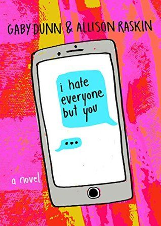 """""""I hate everyone but you"""", by Gaby Dunn & Allison Raskin - I hate everyone but you chronicles a series of texts and emails sent between two best friends, Ava and Gen, as they head off to their first semesters of college on opposite sides of the country. From first loves to weird roommates, heartbreak, self-discovery, coming out and mental health, the two best friends will document every moment to each other. But as they each grow into their new lives, will their friendship be able to…"""