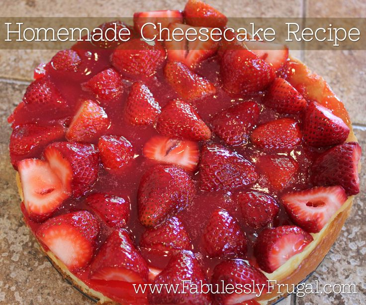 Recipe for an easy and delicious homemade cheesecake recipe. Be a domestic goddess and make your own homemade cheesecake! http://fabulesslyfrugal.com/2012/06/strawberry-cheesecake-recipe.html