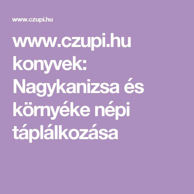 www.czupi.hu konyvek:  Nagykanizsa és környéke népi táplálkozása
