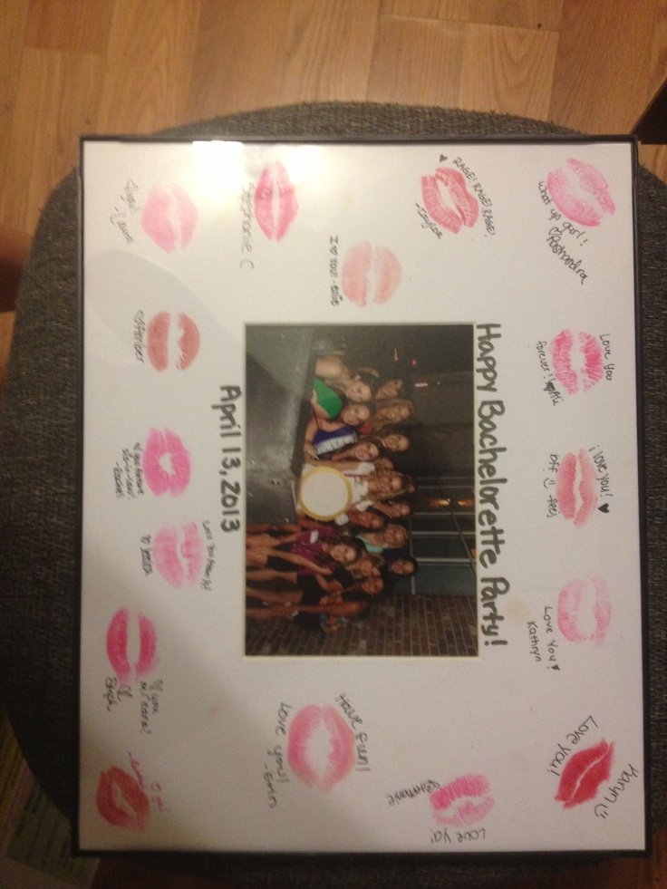 Bachelorette Part Idea Got A Picture Frame And Had The