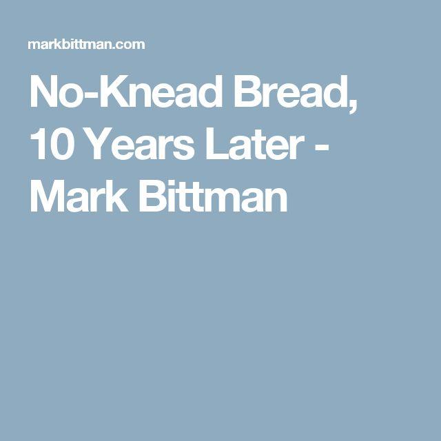 No-Knead Bread, 10 Years Later - Mark Bittman