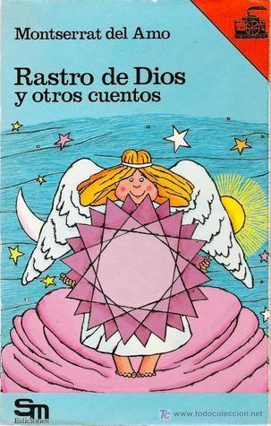 Rastro De Dios Y Otros Cuentos/Trace of God, and Other Stories -Montserrat del Amo