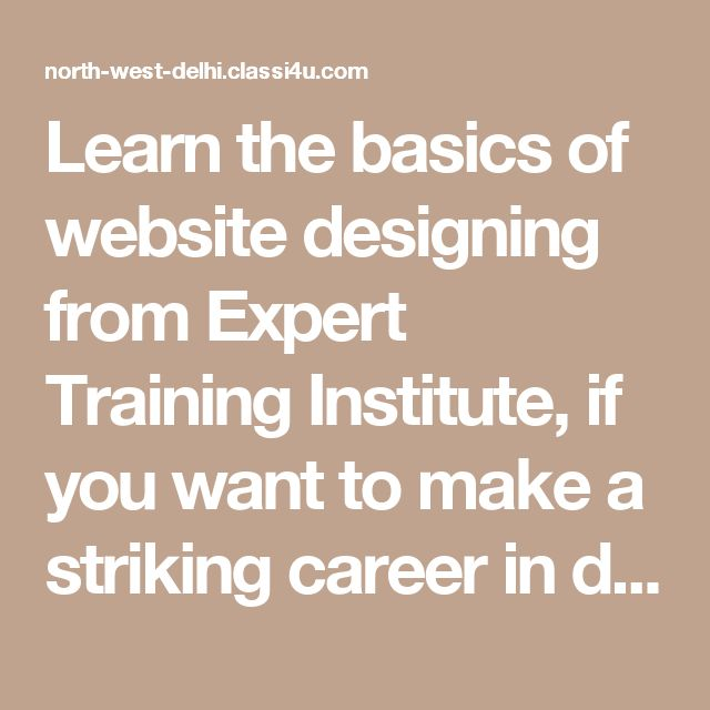 Learn the basics of website designing from Expert Training Institute, if you want to make a striking career in digital marketing. One of the leading institutes in Delhi NCR, ETI offers comprehensive courses in web designing and digital marketing. The course duration is kept 128 hours and the fee charged is INR 34,990 only but you get more than you pay. ETI provides training on live projects and also it promises lifetime support for professional queries. While training, you will get free…