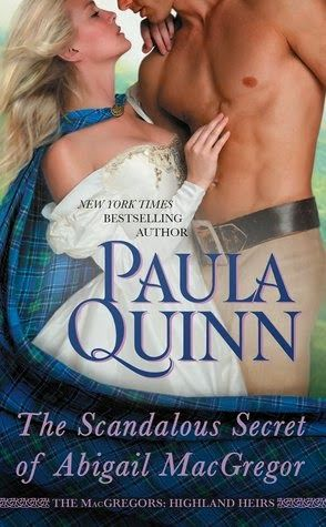 Historical Romance Lover: The Scandalous Secret of Abigail MacGregor by Paula Quinn