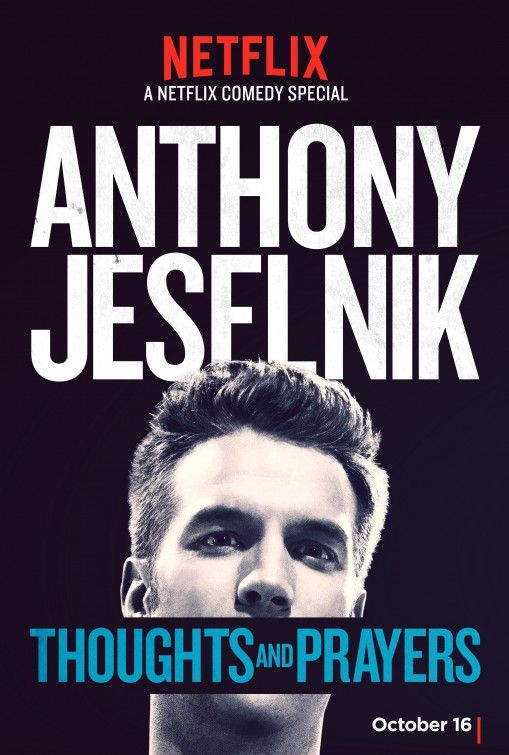 Anthony Jeselnik: Thoughts and Prayers. Comedian