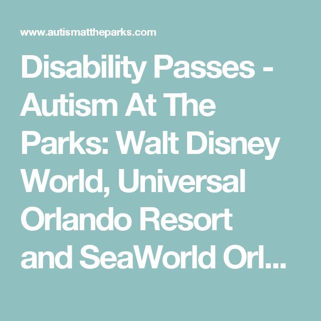 Disability Passes - Autism At The Parks: Walt Disney World, Universal Orlando Resort andSeaWorld Orlando