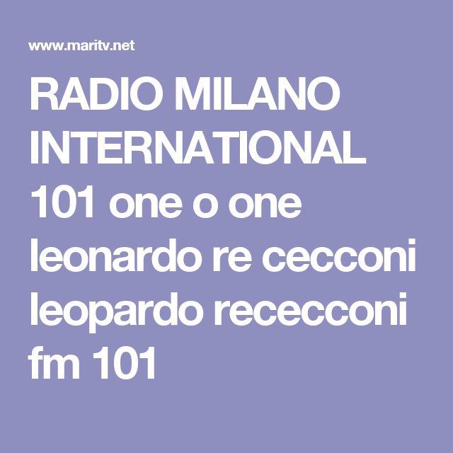 RADIO MILANO INTERNATIONAL 101 one o one leonardo re cecconi leopardo rececconi fm 101