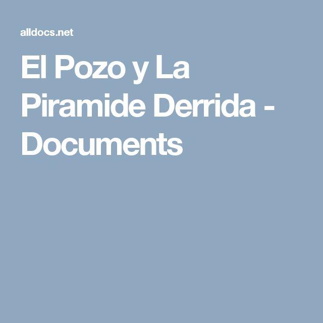 El Pozo y La Piramide Derrida - Documents