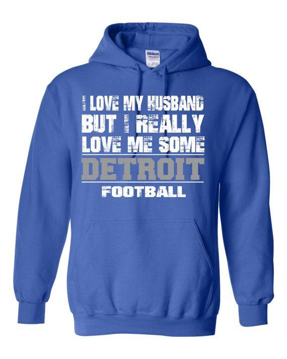 I Love My Husband But I Really Love Me Some Detroit Football  professional screen printed Hooded Sweatshirt