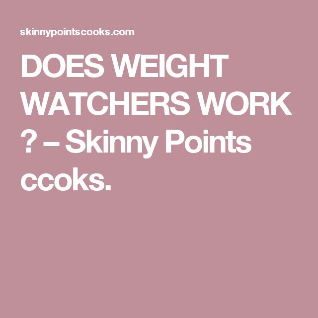 DOES WEIGHT WATCHERS WORK ? – Skinny Points ccoks.