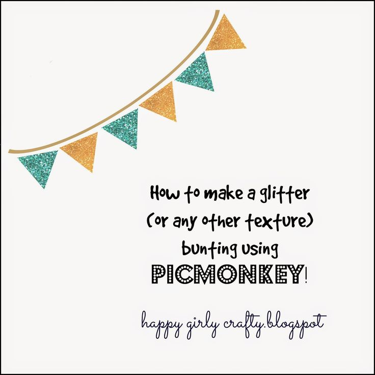 happy girly crafty: How to make a glitter bunting with Picmonkey!