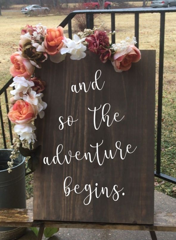 and so the adventure begins Wedding signs start at $40. Free shipping is always included.   #weddings #weddinginspiration #lovely #weddingplanner #signs #DIY #cute #new #unique #custommade