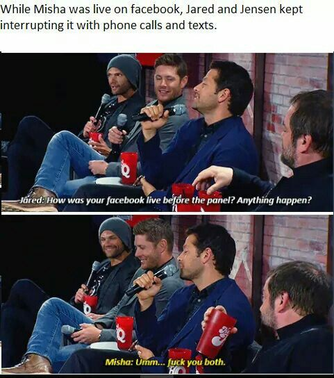 Bahaha I was watching these live feeds. Then Jensen did a love stream with Jared to yell at Misha to get off his phone while he was live streaming I love these guys