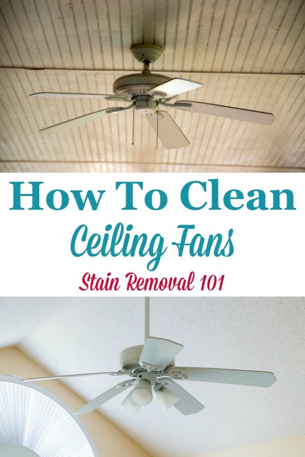 How To Clean Ceiling Fans Tips Tricks Cleaning Ceilings Ceiling Fan Cleaning Hacks