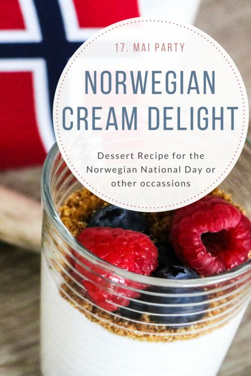 Norwegian Cream Delight - A Recipe for a Norwegian National Day Dessert. Click through to read!