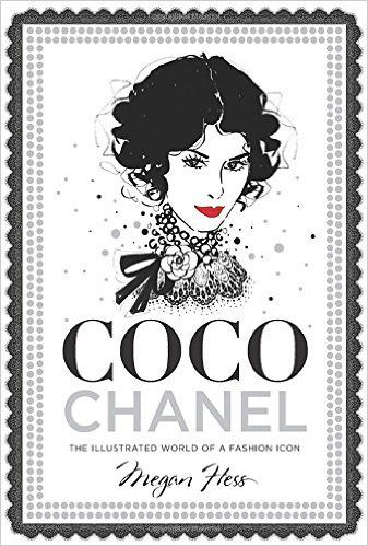 Quitanda Fashion: CHANEL: THE ILLUSTRATED WORLD of a FASHION ICON