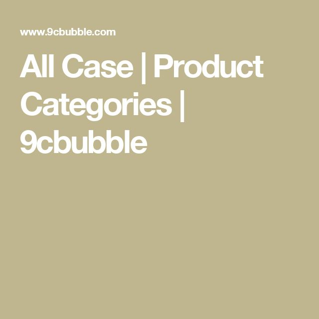 All Case | Product Categories | 9cbubble