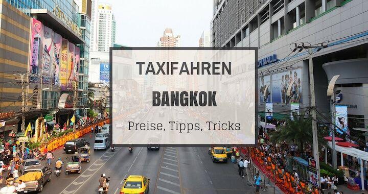 Taxifahren in Bangkok: Tipps und Preisübersicht zum Taxifahren in Bangkok. So bezahlt ihr definitiv nie mehr zu viel! Preistabelle Taxi Bangkok - Transport