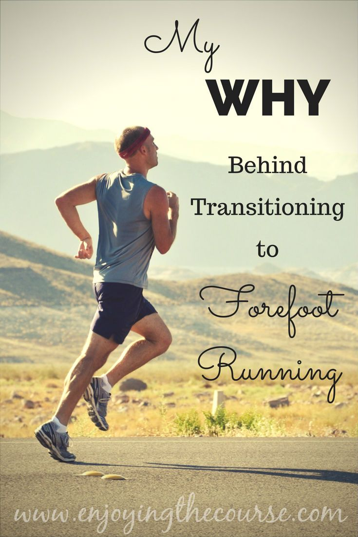My reasons are pretty simple for transitioning to forefoot running. Read to find out MY WHY!