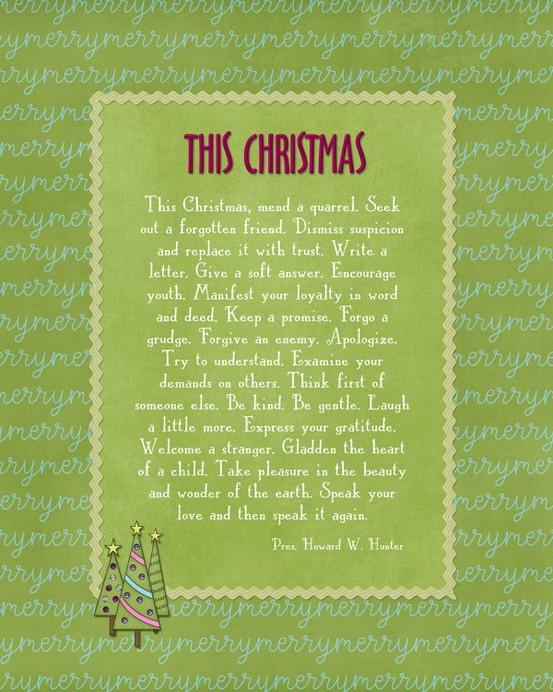 This Christmas, mend a quarrel. Seek out a