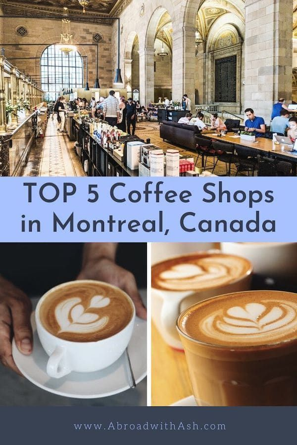 Best Coffee Shops In Montreal Top 5 Abroad With Ash Best Coffee Shop Coffee Shop Best Coffee